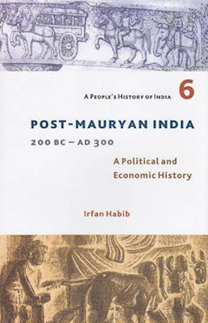 Bog, hardback Post-Mauryan India 200BC - AD300 af Irfan Habib