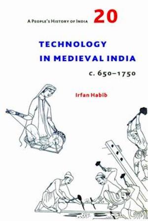 Bog, paperback Technology in Medieval India (c. 650-1750) af Irfan Habib