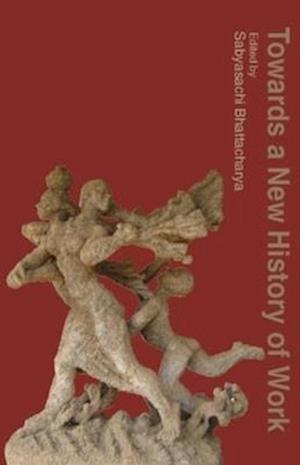 Bog, hardback Towards a New History of Work