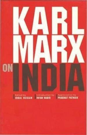 Bog, paperback Karl Marx on India af Iqbal Husain