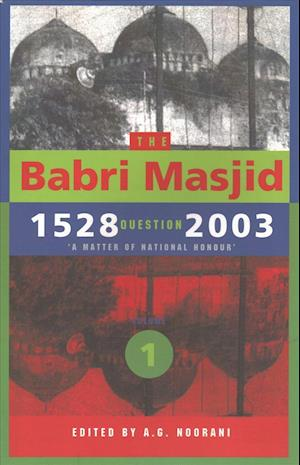 The Babri Masjid Question, 1528-2003 af A. G. Noorani