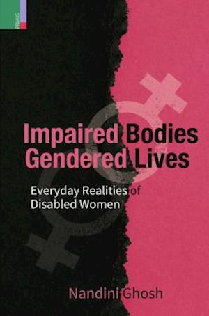 Bog, hardback Impaired Bodies Gendered Lives af Nandini Ghosh