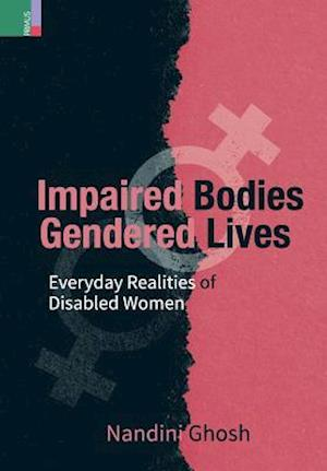 Impaired Bodies, Gendered Lives af Nandini Ghosh