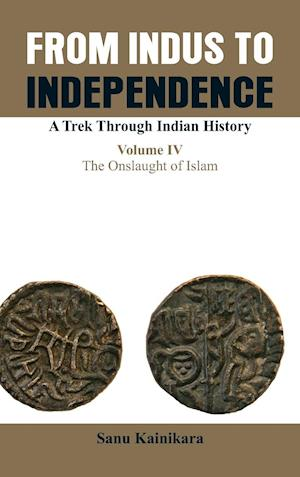 Only from Indus to Independence- A Trek Through Indian History af Dr Sanu Kainikara
