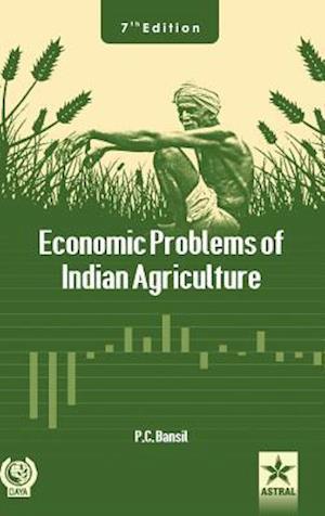 Bog, hardback Economic Problems of Indian Agriculture af P. C. Bansil