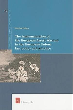 The Implementation of the European Arrest Warrant in the European Union af Massimo Fichera