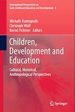 Children, Development and Education af Michalis Kontopodis, Christoph Wulf, Bernd Fichtner