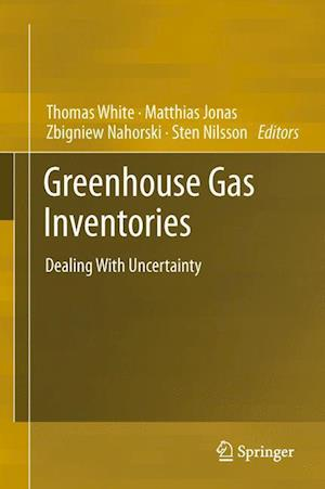 Greenhouse Gas Inventories af Thomas White, Matthias Jonas, Sten Nilsson