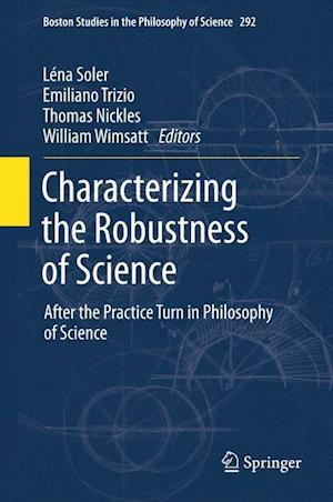 Characterizing the Robustness of Science af William Wimsatt, Thomas Nickles, Lena Soler