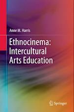 Ethnocinema: Intercultural Arts Education af Anne M. Harris