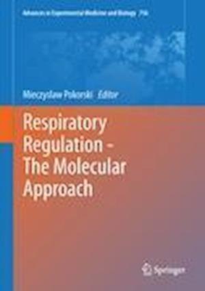 Respiratory Regulation - The Molecular Approach af Mieczyslaw Pokorski
