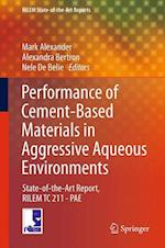 Performance of Cement-based Materials in Aggressive Aqueous Environments af Mark Alexander