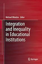 Integration and Inequality in Educational Institutions af Michael Windzio