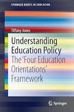 Understanding Education Policy af Tiffany Jones