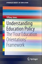 Understanding Education Policy af Tiffany Jones