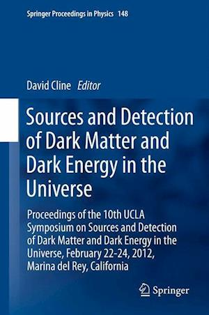 Sources and Detection of Dark Matter and Dark Energy in the Universe af David Cline