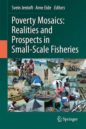 Poverty Mosaics: Realities and Prospects in Small-Scale Fisheries af Svein Jentoft