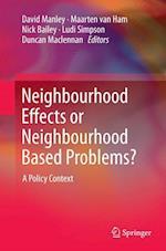Neighbourhood Effects or Neighbourhood Based Problems?