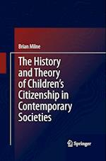 The History and Theory of Children's Citizenship in Contemporary Societies af Brian Milne