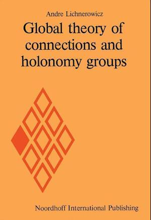 Global theory of connections and holonomy groups af Andre Lichnerowicz
