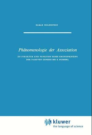 Phanomenologie Der Assoziation af E. Holenstein, Elmar Holenstein