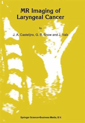 MR Imaging of Laryngeal Cancer af J.A Castelijns