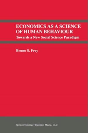 Economics As a Science of Human Behaviour af Bruno S. Frey