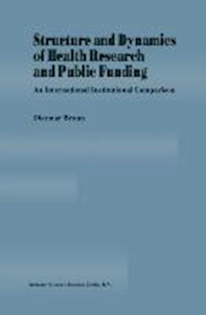Structure and Dynamics of Health Research and Public Funding af Dietmar Braun