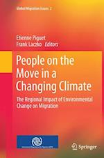People on the Move in a Changing Climate (Global Migration Issues, nr. 2)