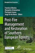 Post-fire Management and Restoration of Southern European Forests af Francisco Moreira