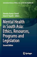 Mental Health in South Asia (INTERNATIONAL LIBRARY OF Ethics, Law, and the NEW MEDICINE, nr. 58)