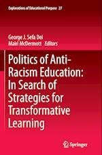 Politics of Anti-Racism Education (Explorations of Educational Purpose, nr. 27)