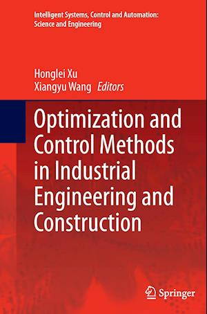 Optimization and Control Methods in Industrial Engineering and Construction af Honglei Xu