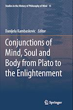 Conjunctions of Mind, Soul and Body from Plato to the Enlightenment (Studies in the History of Philosophy of Mind, nr. 15)