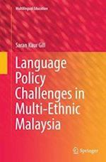 Language Policy Challenges in Multi-Ethnic Malaysia (Multilingual Education, nr. 8)