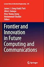 Frontier and Innovation in Future Computing and Communications (Lecture Notes in Electrical Engineering, nr. 301)