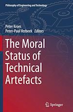 The Moral Status of Technical Artefacts (Philosophy of Engineering and Technology, nr. 17)