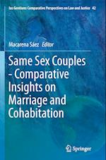 Same Sex Couples - Comparative Insights on Marriage and Cohabitation (Ius Gentium: Comparative Perspectives on Law and Justice, nr. 42)