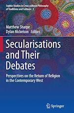 Secularisations and Their Debates (Sophia Studies in Cross Cultural Philosophy of Traditions an, nr. 5)