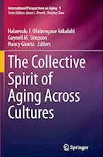 The Collective Spirit of Aging Across Cultures (International Perspectives on Aging, nr. 9)