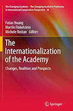 The Internationalization of the Academy (Changing Academy the Changing Academic Profession in Interna, nr. 10)
