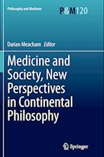 Medicine and Society, New Perspectives in Continental Philosophy (Philosophy and Medicine, nr. 120)