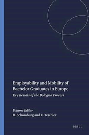 Employability and Mobility of Bachelor Graduates in Europe af Harald Schomburg, Ulrich Teichler