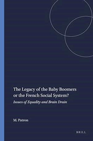 The Legacy of the Baby Boomers or the French Social System? Issues of Equality and Brain Drain af Marie-claire Patron