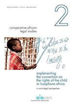 Implementing the Convention on the Rights of the Child in Lusophone Africa (Comparative African Legal Studies)