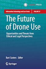 The Future of Drone Use (Information Technology and Law, nr. 27)