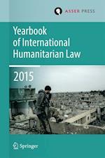 Yearbook of International Humanitarian Law Volume 18, 2015 (Yearbook of International Humanitarian Law, nr. 18)