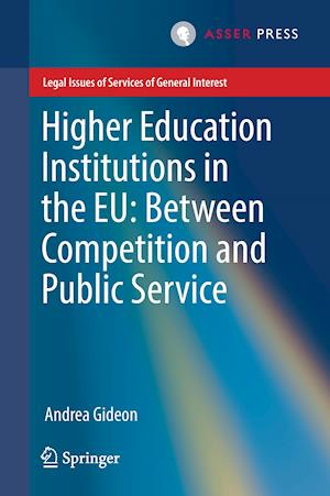 Bog, hardback Higher Education Institutions in the EU: Between Competition and Public Service af Andrea Gideon