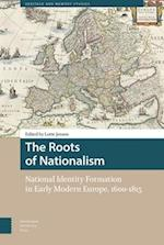 The Roots of Nationalism (Hertage and Memory Studies)
