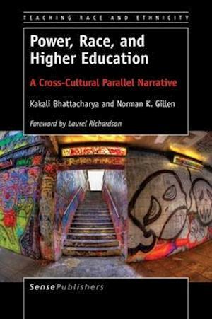 Bog, paperback Power, Race, and Higher Education af Norman K. Gillen, Kakali Bhattacharya